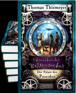 Thomas Thiemeyer: Chroniken der Weltensucher (2): Der Palast des Poseidon