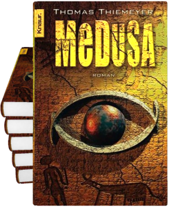 Thomas Thiemeyer: Medusa (Thriller)