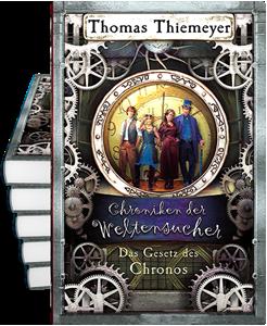 Chroniken der Weltensucher (5): Das Gesetz des Chronos - Letzter Teil des Jugendbuchzyklus von Thomas Thiemeyer