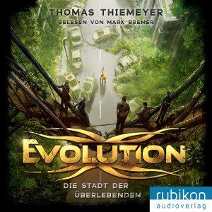 """Coverillustration zum Hörbuch """"Evolution: Die Stadt der Überlebenden"""" von Thomas Thiemeyer, gelesen von Mark Bremer"""